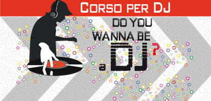 Corsi DJ Treviso – Do You Wanna Be a DJ? 2011 / 2012