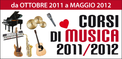 CORSI DI MUSICA 2011 – 2012