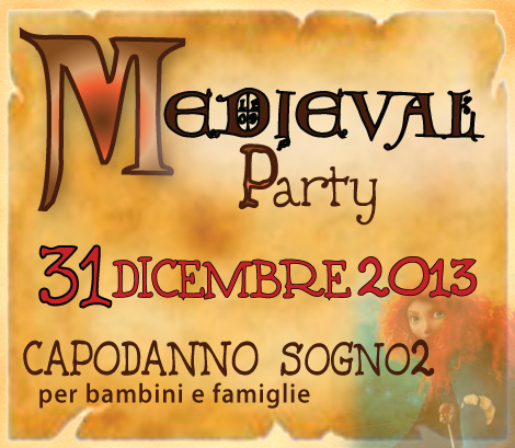 MEDIEVAL PARTY – CAPODANNO 2013