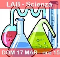 17-03-2013 – ore 15.00 – LABORATORI DELLA DOMENICA: Esperimenti scientifici