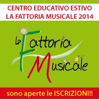 """CENTRO EDUCATIVO ESTIVO """"LA FATTORIA MUSICALE"""" 2014"""